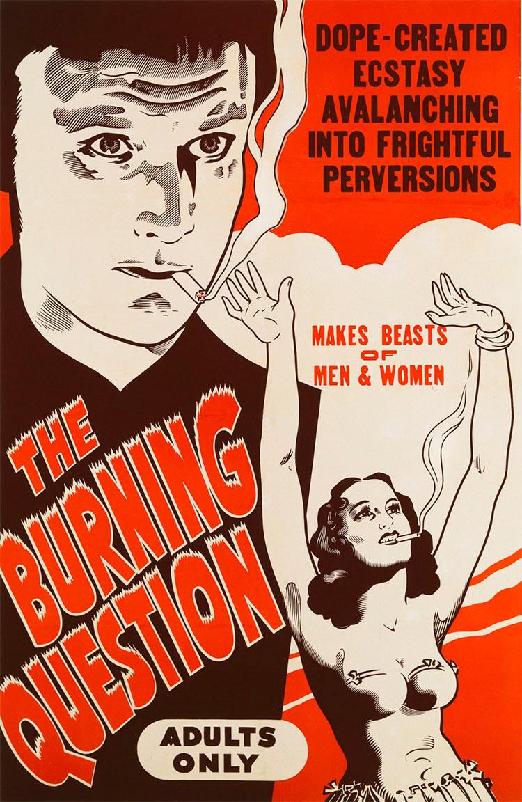 13 антиконопляных плакатов из эпохи косякового безумия дурман экстаз страшные извращения больной вопрос The burning question